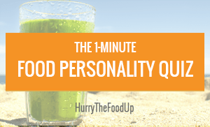 Food Personality Test | hurrythefoodup.com