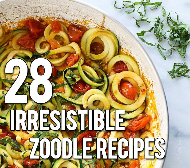 28 Irresistible and Quick Zoodle Recipes