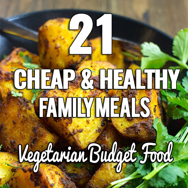 21 Cheap Family Meals | Healthy Vegetarian Budget Food
