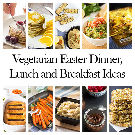 Stress-free Vegetarian Easter Dinner, Lunch and Breakfast Ideas