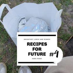 Recipes For Future Part 4