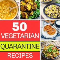 50 Vegetarian Quarantine Recipes | hurrythefoodup.com