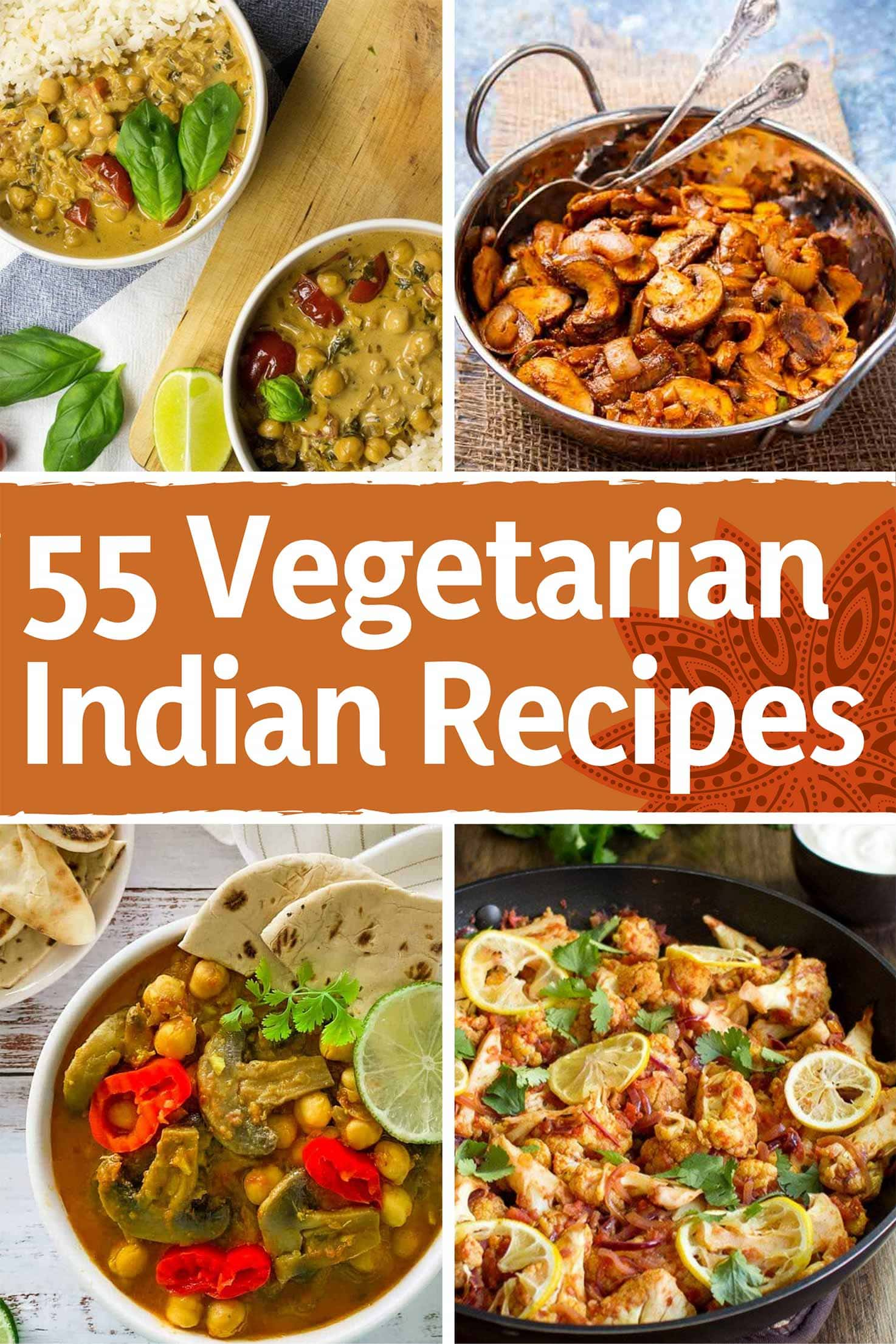55 Vegetarian Indian Recipes – vibrant meals for a delicious vegetarian Indian feast | Hurry The Food Up