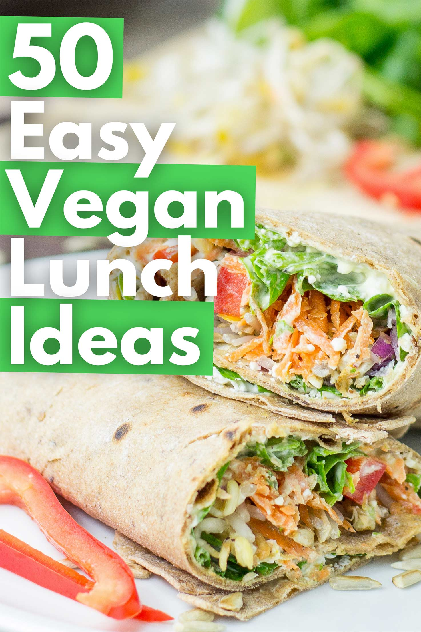 50 Easy Vegan Lunch Ideas – Making lunch vibrant, exciting and delicious | Hurry The Food Up