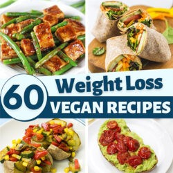 60 Vegan Weight Loss Recipes – Still delicious, just healthier | Hurry The Food Up