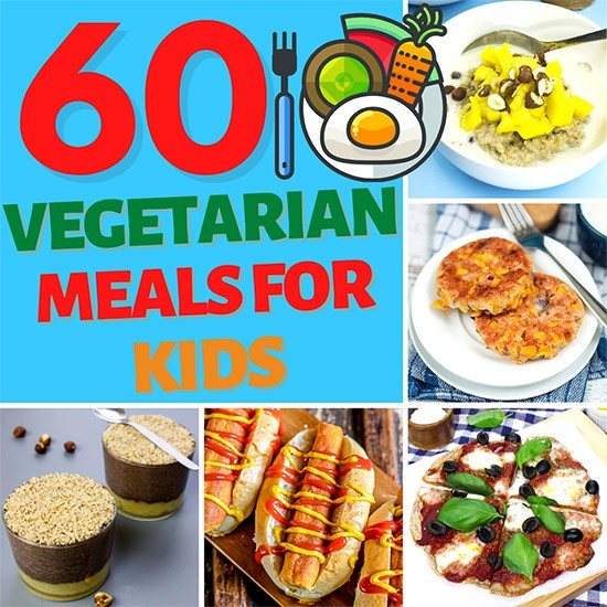 60 Vegetarian Recipes for Kids - Make Mealtimes Fun! | Hurry The Food Up