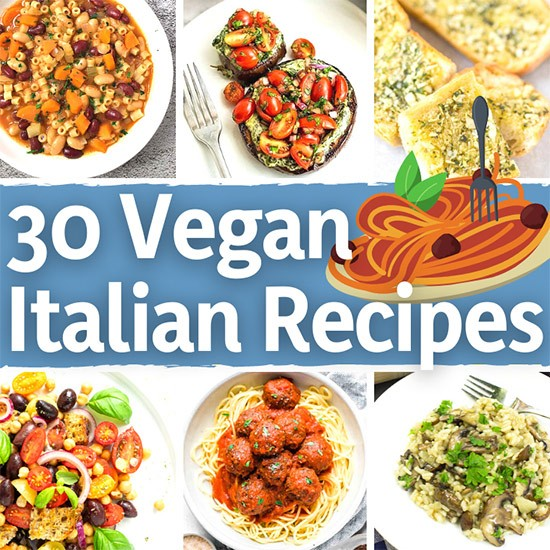 30 Vegan Italian Recipes - Delicious and Dairy-free | Hurry The Food Up