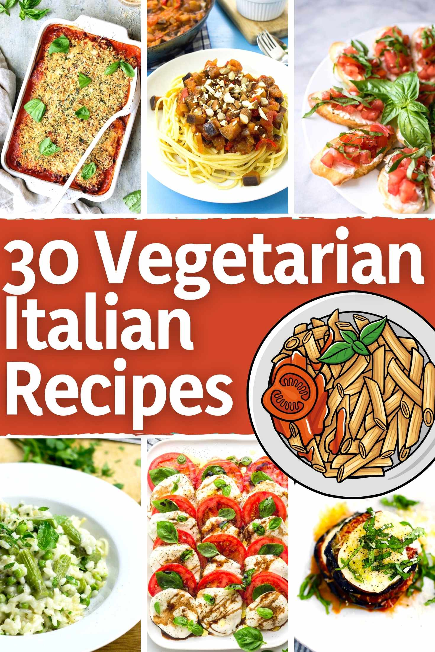 30 Vegetarian Italian Recipes - The Ultimate Comfort Food   Hurry The Food Up