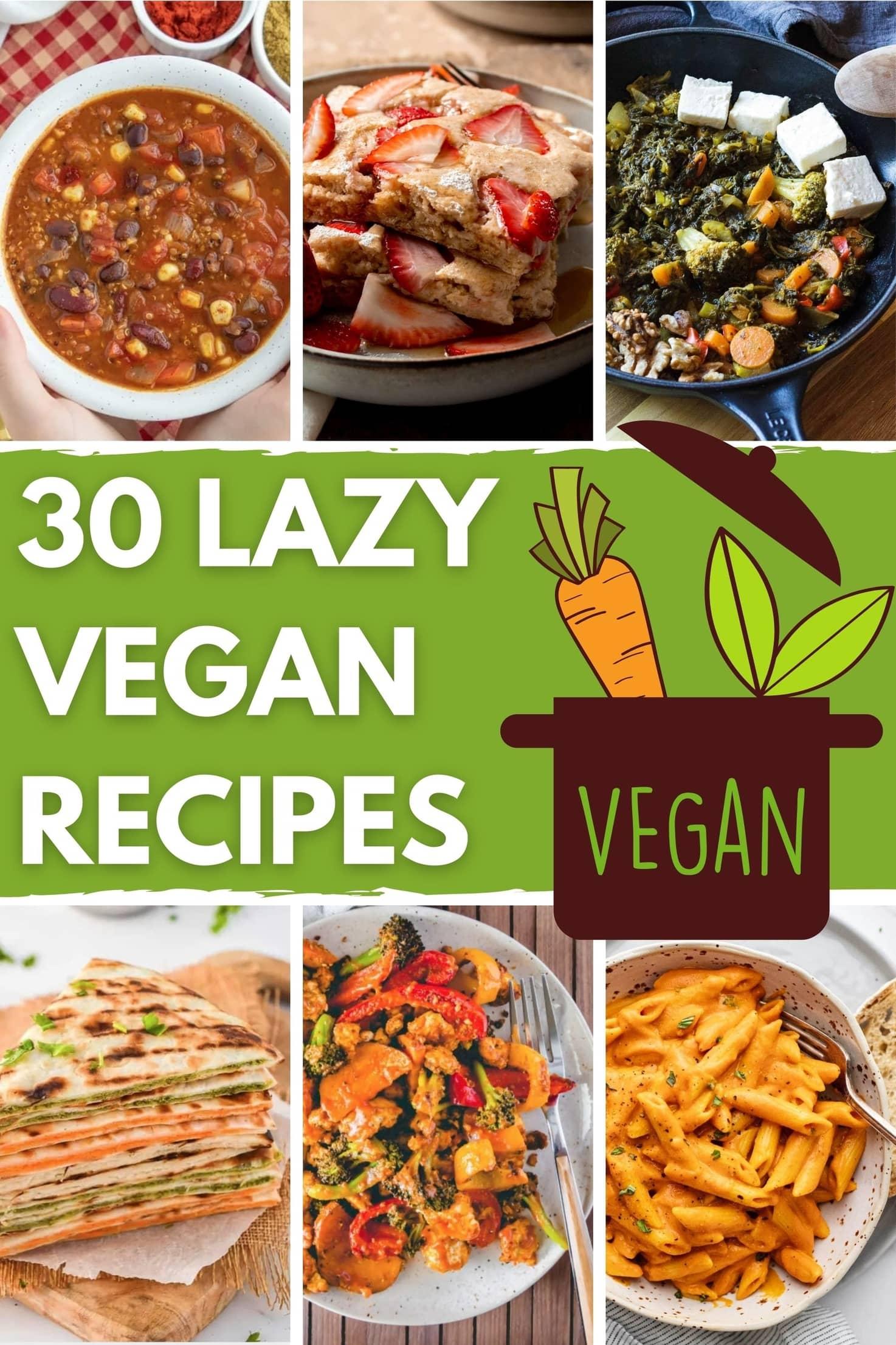 30 Lazy Vegan Recipes - Easy-peasy eats   Hurry The Food Up